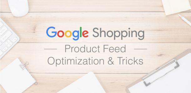 Tối ưu nguồn cấp dữ liệu tăng hiệu quả quảng cáo hiệu quả Google Shopping