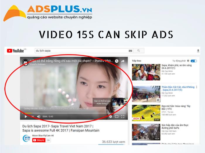 định dạng video 15 giây (có thể bỏ qua) Can Skip Ad
