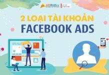 2 loại tài khoản facebook ads