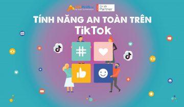 Tính năng an toàn trên TikTok