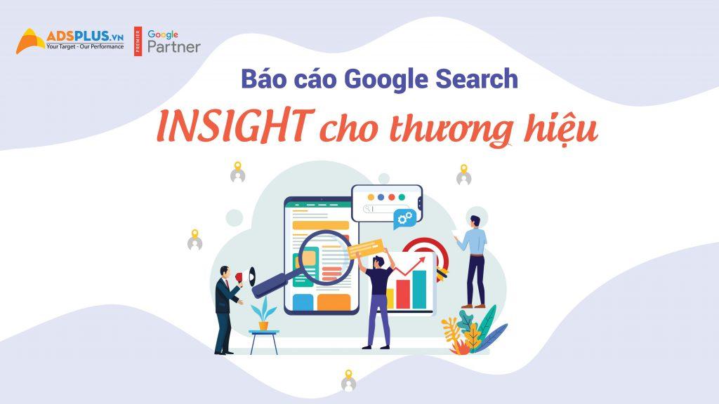báo cáo Google Search Insight cho thương hiệu