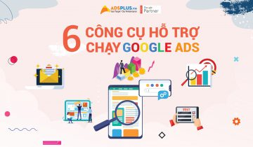 6 công cụ hỗ trợ chạy google ads