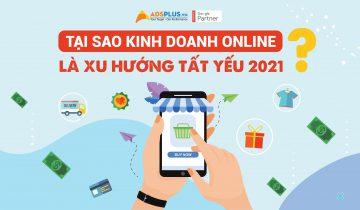 kinh doanh Online là xu hướng tất yếu 2021