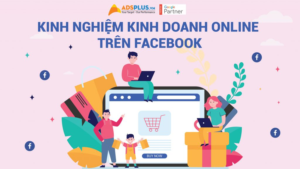 Kinh nghiệm kinh doanh online trên Facebook