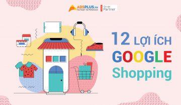 Lợi ích Google Shopping