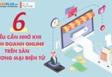 6 điều cần nhớ khi kinh doanh Online trên sàn thương mại điện tử