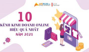 10 kênh kinh doanh online hiệu quả nhất 2021