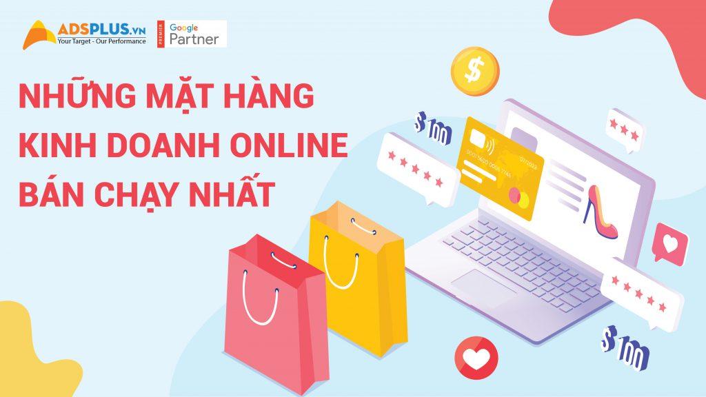 Những mặt hàng kinh doanh online bán chạy nhất