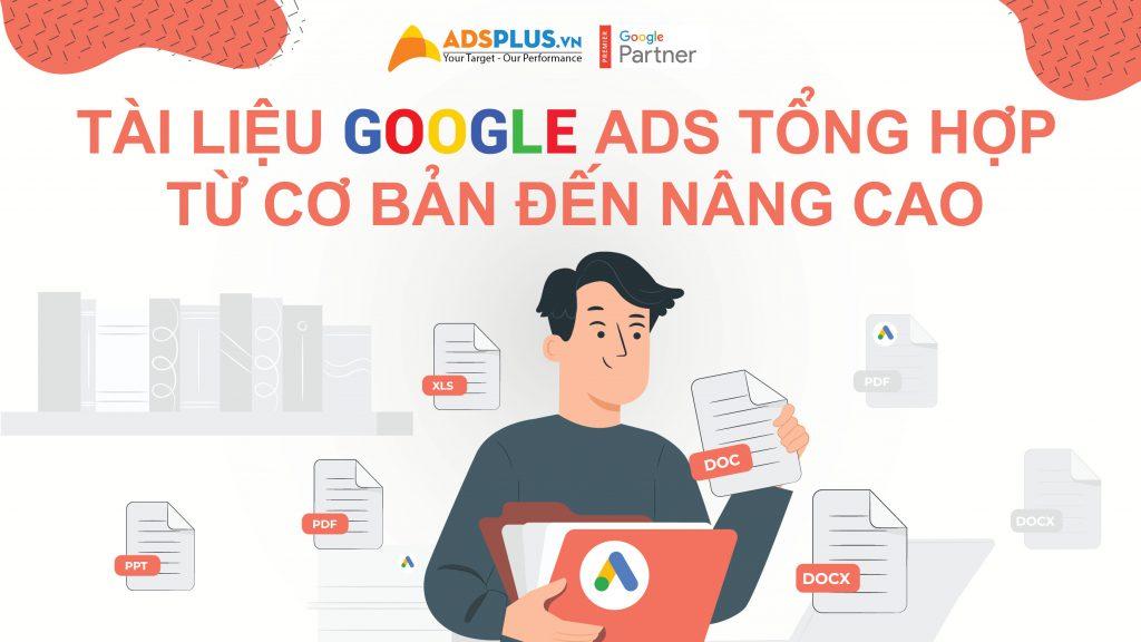 Tài liệu Google Ads tổng hợp từ cơ bản đến nâng cao