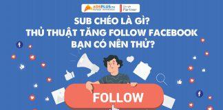 Sub chéo là gì? Thủ thuật tăng follow Facebook bạn có nên thử?
