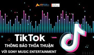 TikTok thônsg báo thỏa thuận với Sony Music Entertainment