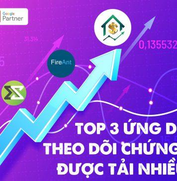 Top 3 ứng dụng theo dõi chứng khoán được tải nhiều nhất