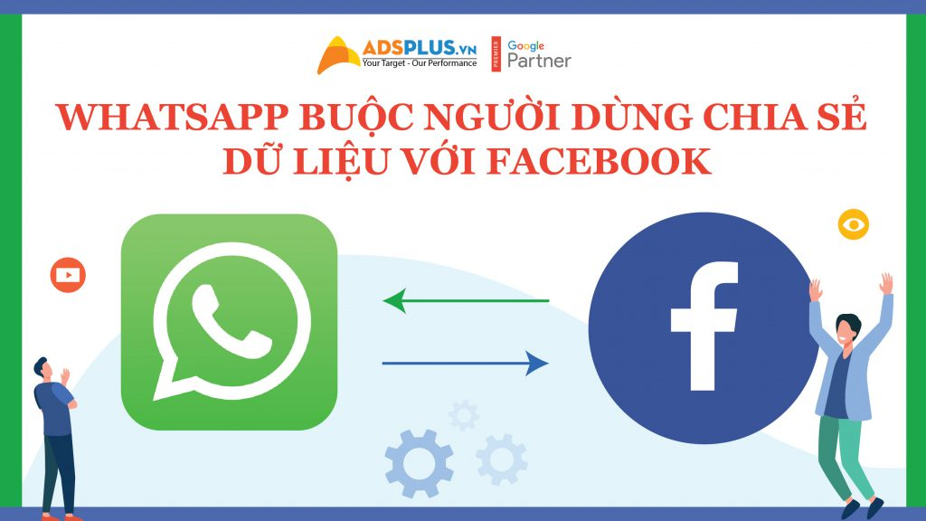WhatsApp buộc người dùng chia sẻ dữ liệu với Facebook
