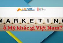 Marketing Mỹ khác gì Việt Nam?
