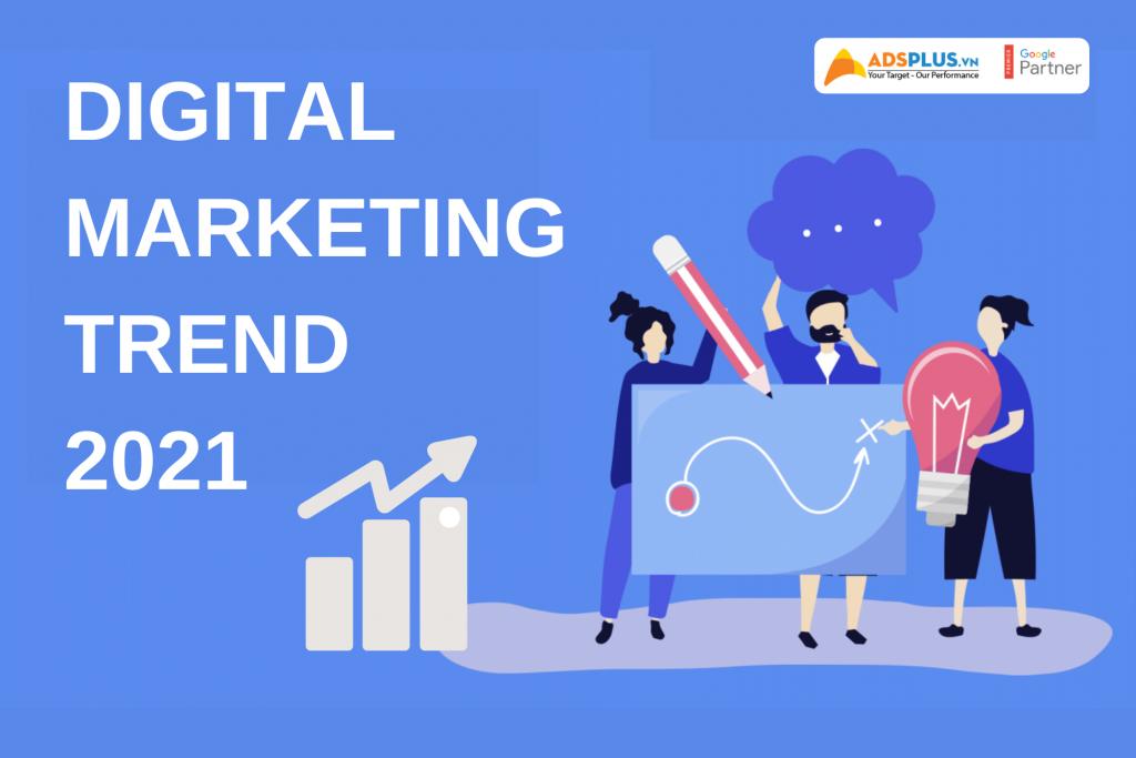 Xu hướng Digital Marketing năm 2021: Xem xét lại các kết quả 2020 [phần 1]