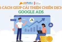 6 mẹo giúp cải thiện chiến dịch Google Ads
