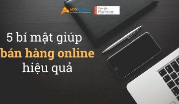 5 bí mật giúp bán hàng online hiệu quả