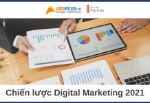 Chiến lược Digital Marketing năm 2021: 25 khuyến nghị thiết thực để thực hiện theo xu hướng mới [Phần 1]