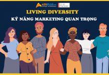Living Diversity chính là kỹ năng Marketing quan trọng