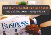 Các chiến lược phát triển kinh doanh hiệu quả cho doanh nghiệp của bạn