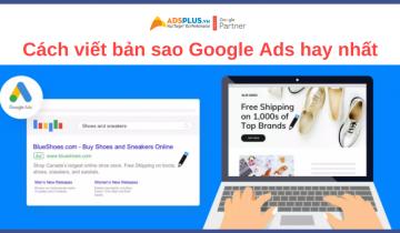 Cách viết bản sao Google Ads hay nhất (Các phương pháp hay nhất)