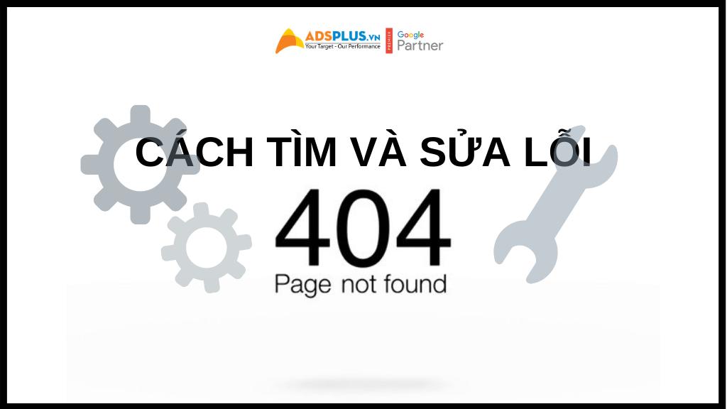 Làm thế nào bạn có thể tìm và sửa lỗi error 404?