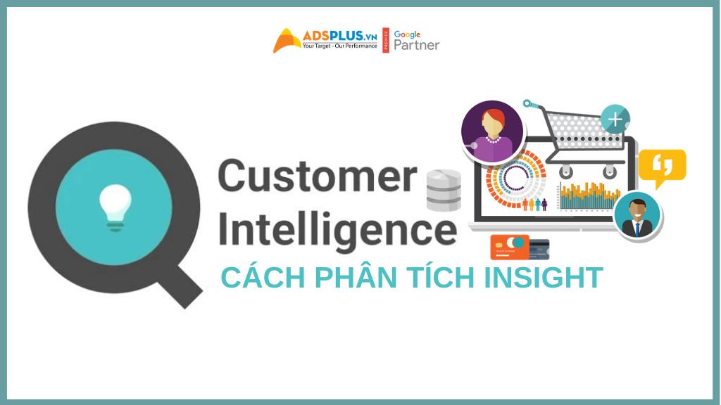 Cách phân tích Insight khách hàng (Customer Intelligence)