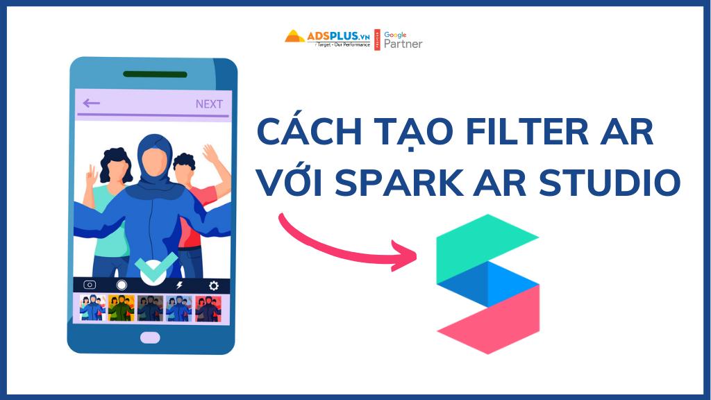 Cách tạo Filter AR với Spark AR Studios