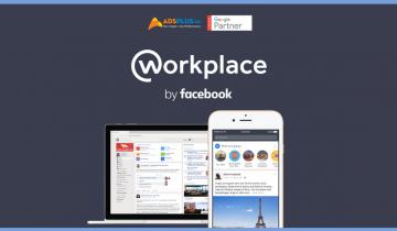 Facebook Workplace - sức ảnh hưởng lớn đến doanh nghiệp