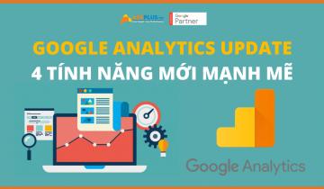 Google Analytics Update với 4 tính năng mới mạnh mẽ