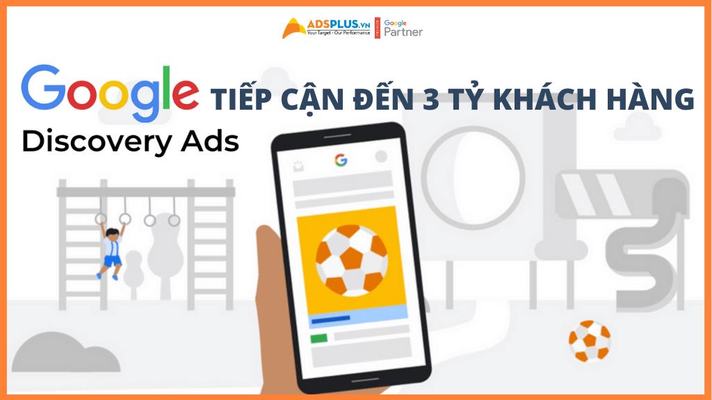 Google Discovery Ads tăng tiếp cận đến 3 tỷ khách hàng