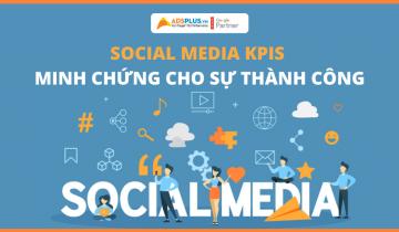 Social Media KPIs minh chứng cho sự thành công