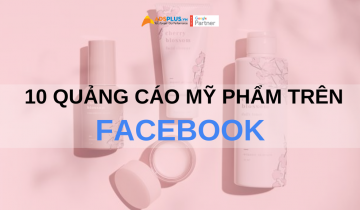 10 quảng cáo mỹ phẩm trên facebook
