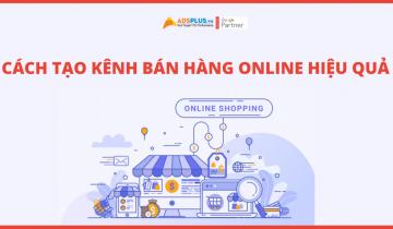 cách tạo kênh bán hàng online hiệu quả