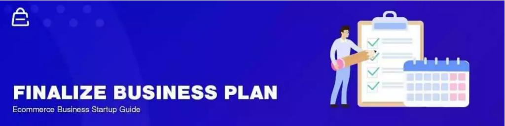 Hoàn thiện kế hoạch kinh doanh thương mại điện tử của bạn
