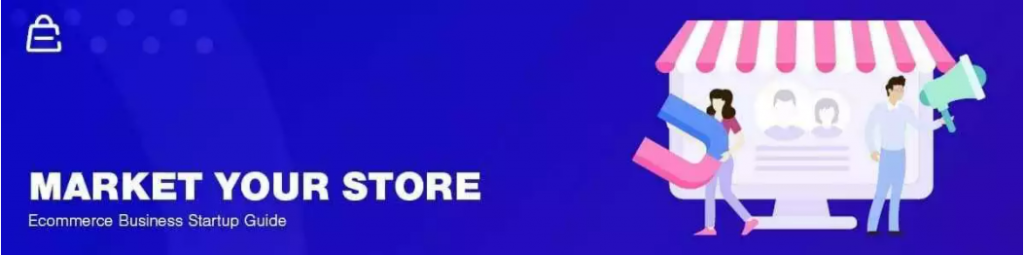 Thu hút khách hàng đến với cửa hàng thương mại điện tử