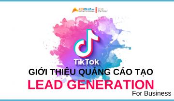 tik tok giới thiệu quảng cáo tạo lead generation