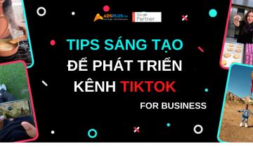 tips sáng tạo để phát triển kênh tiktok cho SMEs