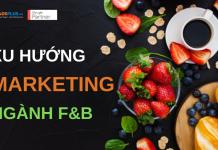 xu hướng marketing ngành f&b