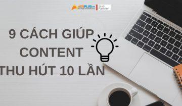 [HOT] 9 cách sẽ giúp các content thu hút gấp 10 lần