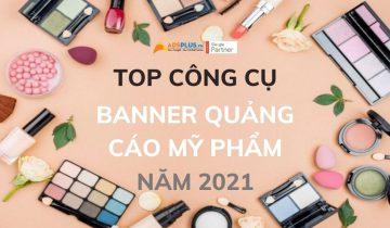 Top công cụ tạo banner quảng cáo mỹ phẩm vào năm 2021