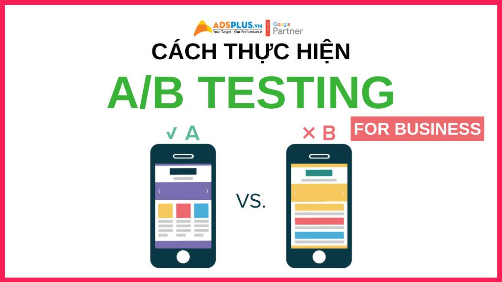 Cách thực hiện AB Testing