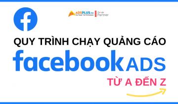 quy trình chạy quảng cáo facebook