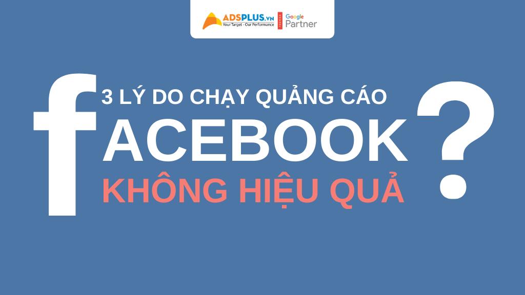 chạy quảng cáo facebook không hiệu quả